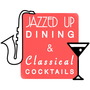 Jazzed Up Dining & Classical Coctails